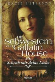 Die-Schwestern-von-Gallatin-House-Band-2--Schenk-mir-Deine-Liebe-B00HF8EDYE_xxl